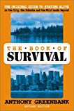 Greenbank, Anthony: The Book of Survival: The Original Guide to Staying Alive in the City, the Suburbs, and the Wild Lands Beyond