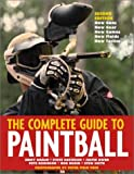Davidson, Steve: The Complete Guide to Paintball, Revised Edition