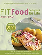 Fit Food: Eating Well for Life by Ellen Haas