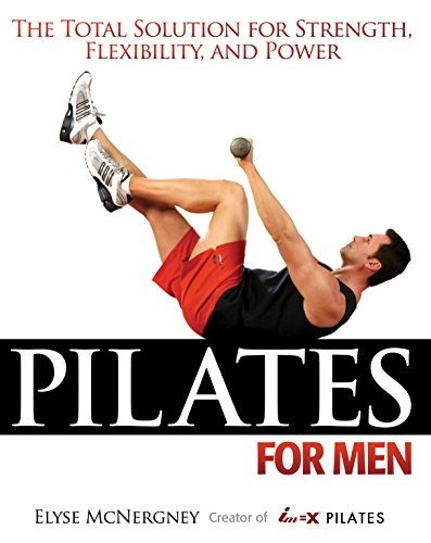 pilates-for-men-the-total-solution-for-strength-flexibility-and-power