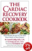 The Cardiac Recovery Cookbook: Heart Healthy Recipes for Life After Heart Attack or Heart Surgery