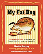 My Fat Dog: Ten Simple Steps to Help Your…
