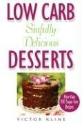 low-carb-sinfully-delicious-desserts-more-than-100-recipes-for-cakes-cookies-ice-creams-and-other-mouthwatering-sweets