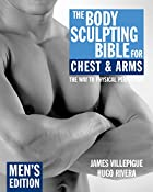 The Body Sculpting Bible for Chest and Arms:…