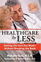 Healthcare for Less: Getting the Care You…