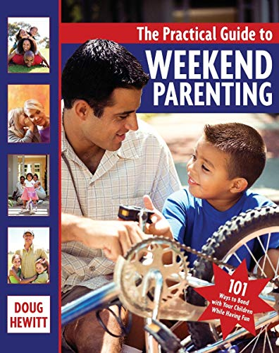 the-practical-guide-to-weekend-parenting-101-ways-to-bond-with-your-children-while-having-fun