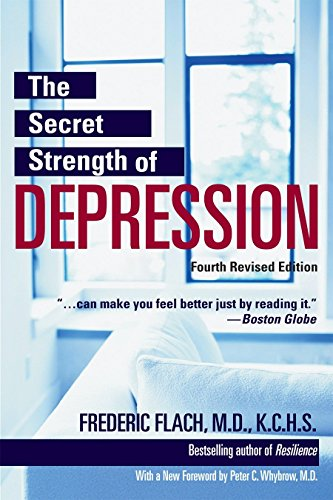 the-secret-strength-of-depression-fourth-edition-the-self-help-classic-updated-and-revised-with-sections-on-ptsd-and-the-latest-antidepressant-medications