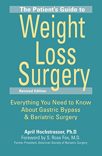 the-patients-guide-to-weight-loss-surgery-revised-edition-everything-you-need-to-know-about-gastric-bypass-and-bariatric-surgery