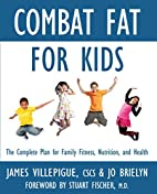 Combat Fat for Kids: The Complete Plan for…