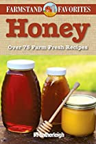 Honey: Farmstand Favorites: Over 75…