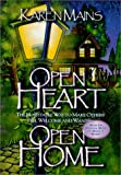 Mains, Karen Burton: Open Heart, Open Home: The Hospitable Way to Make Others Feel Welcome and Wanted