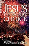 Asimakoupoulos, Greg: Jesus: The People&#39;s Choice