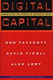 Tapscott, Don: Digital Capital: Harnessing the Power of Business Webs