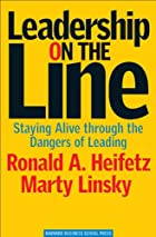 Leadership on the Line: Staying Alive…