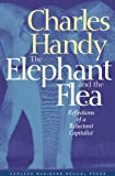 Handy, Charles B.: Elephant and the Flea: Reflections of a Reluctant Capitalist