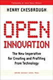 Chesbrough, Henry William: Open Innovation: The New Imperative for Creating and Profiting from Technology