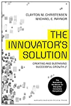 The Innovator's Solution: Creating and…