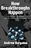 Andrew Hargadon: How Breakthroughs Happen: The Surprising Truth About How Companies Innovate