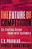 Prahalad, C. K.: The Future of Competition : Co-Creating Unique Value with Customers