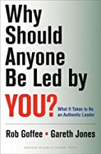 Why Should Anyone Be Led by You?: What It…