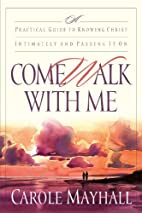 Come Walk with Me: A Practical Guide to…