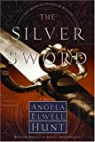 Hunt, Angela Elwell: The Silver Sword