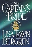 Lisa Tawn Bergren: The Captain's Bride (Northern Lights Series #1)
