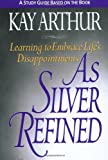 Arthur, Kay: As Silver Refined