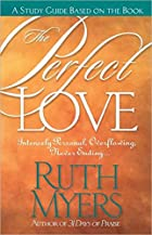 The Perfect Love Study Guide: Intensely…