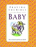 Kopp, Heather: Praying the Bible for Your Baby