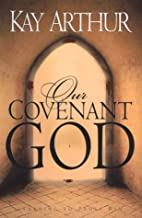 Our Covenant God: Learning to Trust Him by…