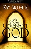 Arthur, Kay: Our Covenant God Study Guide: Learning to Trust Him