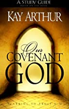Our Covenant God Study Guide: Learning to…