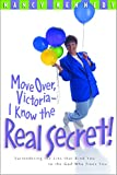Kennedy, Nancy: Move Over, Victoria - I Know the Real Secret: Breaking Free from the Lies That Bind You