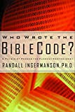 Ingermanson, Randall: Who Wrote the Bible Code?: A Physicist Exposes the Myths