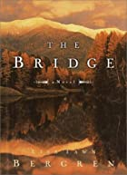 The Bridge by Lisa T. Bergren