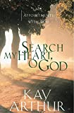 Arthur, Kay: Search My Heart, O God: 365 Appointments With God
