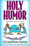 Samra, Cal: Holy Humor : Inspirational Wit and Cartoons