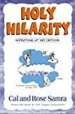 Samra, Cal: Holy Hilarity: Inspirational Wit and Cartoons