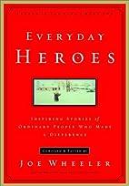 Everyday Heroes: Inspiring Stories of…