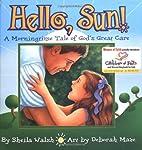 Hello, Sun! A Morningtime Tale Of God's…