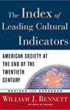 William J. Bennett: The Index of Leading Cultural Indicators American Society at the End of the 20th Century ((Revised and Expanded Edition))