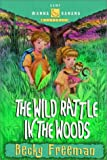 Freeman, Becky: The Wild Rattle in the Woods (Camp Wanna Bannana)