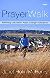 McHenry, Janet Holm: Prayerwalk: Becoming a Woman of Prayer, Strength, and Discipline