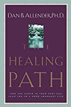 The Healing Path: How the Hurts in Your Past…