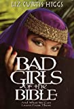 Liz Curtis Higgs: Bad Girls of the Bible: And What We Can Learn from Them