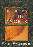 Walter Wangerin Jr.: In the Days of the Angels: Stories and Carols for Christmas