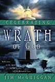 McGuiggan, Jim: Celebrating the Wrath of God: Reflections on the Agony and the Ecstasy of His Relentless Love