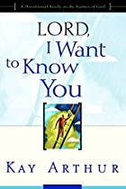 Lord, I Want to Know You: A Devotional Study…