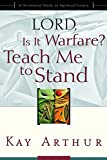 Arthur, Kay: Lord, Is It Warfare?: Teach Me to Stand  A Devotional Study on Spiritual Victory